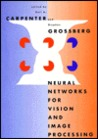 Neural Networks For Vision And Image Processing