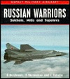 Russian Warriors: Sukhois, MiGs and Tupolevs