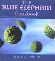 The Blue Elephant Cook Book: Royal Thai Cuisine