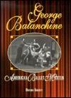 George Balanchine: American Ballet Master