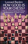 How Good is Your Chess? by Leonard Barden