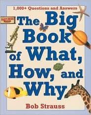 The Big Book of What, How, and Why
