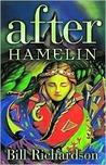 After Hamelin by Bill Richardson