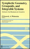 Symplectic Geometry, Groupoids, and Integrable Systems: S�minaire Sud Rhodanien de G�om�trie � Berkeley (1989)