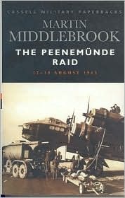 The Peenemunde Raid: The Night of 17-18 August 1943