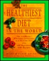 The Healthiest Diet in the World: A Cookbook and Mentor