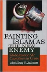 Painting Islam as the New Enemy: Globalization & Capitalism in Crisis