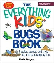 The Everything Kids' Bugs Book: Puzzles, Games, and Trivia for Hours of Squishy Fun