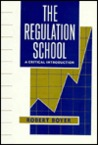 The Regulation School: A Critical Introduction