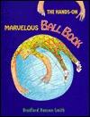 Hands on Marvelous Ball Book by Bradford Hansen-Smith