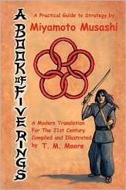 A Book of Five Rings - A Practical Guide to Strategy by Miyamoto Musashi