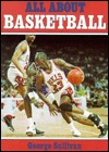 All about Basketball by George Sullivan
