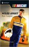 Miles Apart (Harlequin NASCAR, #15)
