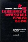 The Establishment of Communist Rule in Poland, 1943-1948