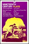 Nineteenth Century Plays: (Black-Ey'd Susan, by Douglas Jerrold; Money, by Edward Bulwer-Lytton; Masks and Faces, by Tom Taylor and Charles Reade; The Colleen Bawn, by Dion Boucicault; Lady Audley's Secret, by C.H. Hazlewood; The Ticket-Of-Leave-Man, b...