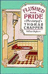 Flushed with Pride: The Story of Thomas Crapper