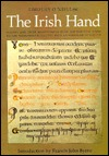 The Irish Hand: Scribes and Their Manuscripts from...