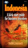 Indonesia: A Kick Start Guide for Business Travelers (Kick-Start Guides for Business Travellers)