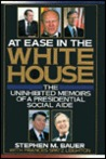 At Ease in the White House: The Uninhibited Memoirs of a Presidential Social Aide