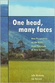 One Head, Many Faces: New Perspectives on the Bird's Head Peninsula of New Guinea
