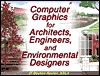 Computer Graphics for Architects Engineers and Environmental Designers