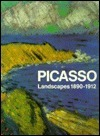 Picasso Landscapes, 1890 1912: From The Academy To The Avant Garde
