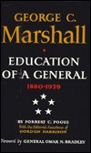 George C. Marshall: Education of a General: 1880-1939