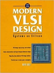 Modern VLSI Design: Systems on Silicon