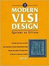 Modern VLSI Design: Systems on Silicon