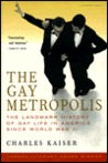 The Gay Metropolis: The Landmark History of Gay Life in America since World War II