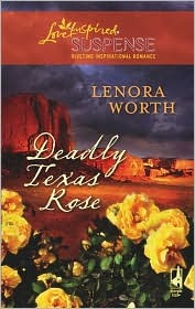 Deadly Texas Rose by Lenora Worth