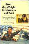 From the Wright Brothers to Top Gun: Aviation, Nationalism, and Popular Cinema