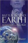 Battleground Earth: Living by Faith in a Pagan World