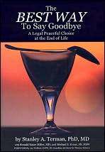 The Best Way to Say Goodbye: A Legal Peaceful Choice At the End of Life