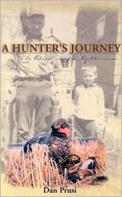 A Hunter's Journey: The Education of an Outdoorsman