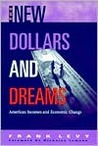 New Dollars and Dreams, The: American Incomes in the Late 1990s: American Incomes in the Late 1990s