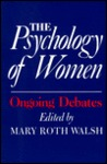 The Psychology of Women: Ongoing Debates
