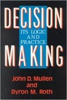 Decision Making: Its Logic and Practice: Its Logic and Practice