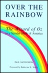 Over The Rainbow: The Wizard Of Oz As A Secular Myth Of America