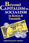 Beyond Capitalism Vs. Socialism In Kenya And Tanzania