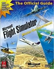 Microsoft Flight Simulator X: Master the Experience!: Prima Official Game Guide (Prima Official Game Guides)