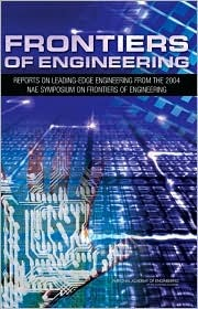 Frontiers of Engineering: Reports on Leading-Edge Engineering from the 2004 Nae Symposium on Frontiers of Engineering