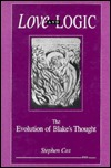 Love and Logic: The Evolution of Blake's Thought