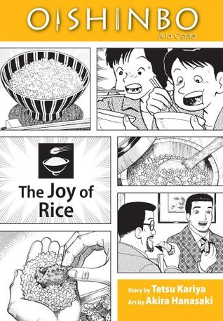 Oishinbo a la carte, Volume 6 - The Joy of Rice by Tetsu Kariya