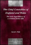 The Chief Constables Of England And Wales: The Socio Legal History Of A Criminal Justice Elite