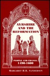 Ayrshire and the Reformation: People and Change, 1490-1600