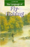 The Language Of Fly Fishing