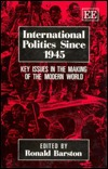 International Politics Since 1945: Key Issues in the Making of the Modern World