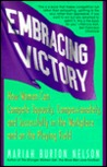 Embracing Victory: How Women Can Compete Joyously, Compassionately, and Successfully in the Workplace and on the Playing Field