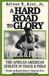 A Hard Road to Glory: A History of the African American Athlete